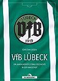 VfB Lübeck: Ein Jahrhundert Fußballgeschichte in der Hansestadt