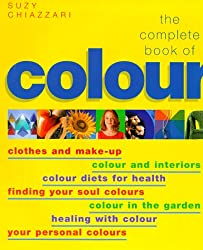 The Complete Book of Colour: Clothes & Make-up / Colour & Interiors / Colour Diets for Health / Finding Your Soul Colours / Colour in the Garden / Healing with Colour / Your Personal Colours
