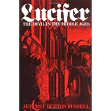 Lucifer: The Devil in the Middle Ages (Cornell Paperbacks) by Jeffrey Burton Russell (1986-08-08)