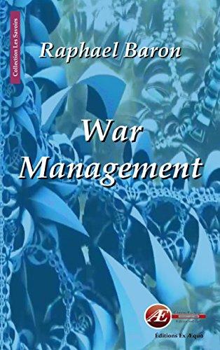 War management: Business wargaming for business winning ! (Les Savoirs)