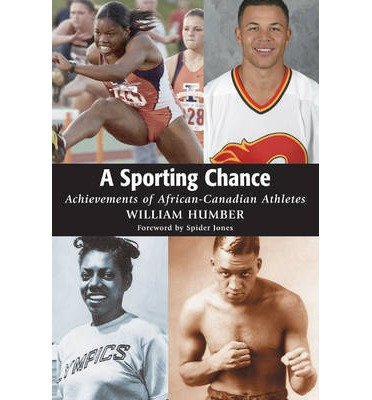 Sporting Chance Achievements of African-Canadian Athletes by Humber, William ( Author ) ON Oct-20-2004, Paperback