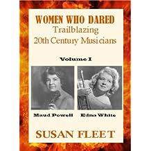 Women Who Dared: Maud Powell and Edna White