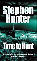 Time to Hunt by Stephen Hunter (1999-07-22)