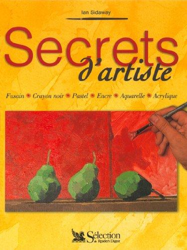 Secrets d'artiste : Fusain, crayon noir, pastel, encre, aquarelle, acrylinque par Ian Sidaway