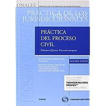 Práctica del Proceso Civil. Tomo I. Volumen 5º. Procesos europeos (Papel + e-book): (ver en observaciones) (Práctica Procesos Jurisdicionales)