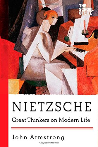 Nietzsche: Great Thinkers on Modern Life (The School of Life)