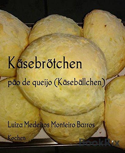 Käsebrötchen: pão de queijo (Käsebällchen)