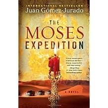 The Moses Expedition: A Novel by J.G. Jurado (2010-08-03)