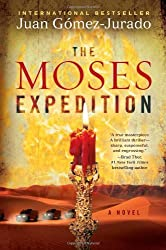 The Moses Expedition: A Novel by J.G. Jurado (2010-08-03)