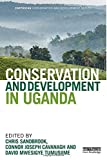 Conservation and Development in Uganda (Earthscan Conservation and Development) -
