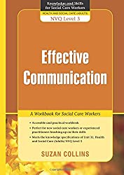 Effective Communication: A Workbook for Social Care Workers (Knowledge and Skills for Social Care Workers)