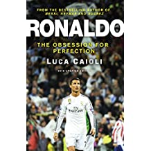 Ronaldo – 2016 Updated Edition: The Obsession For Perfection
