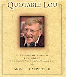 Quotable Lou: The Wit, Wisdom, and Inspiration of Lou Holtz, College Football's Most Colorful and Engaging Coach