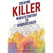 Creating Killer Website Content to Generate Sales: Making Magnificent Content – Online Web Presence, Content Curation, Site Optimization, Website Marketing, ... Customers Attention (English Edition)