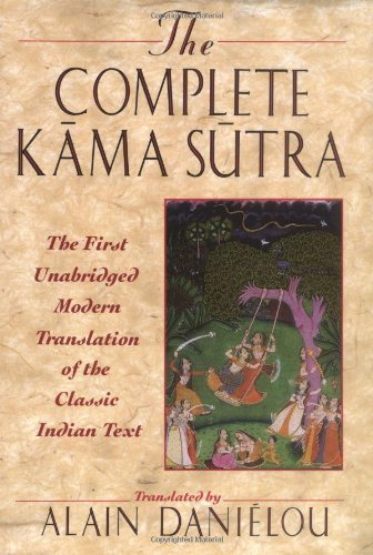 The Complete Kama Sutra : The First Unabridged Modern Translation of the Classic Indian Text by (1994-01-01)