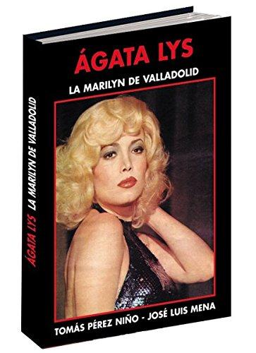 Ágata Lys. La Marilyn de Valladolid