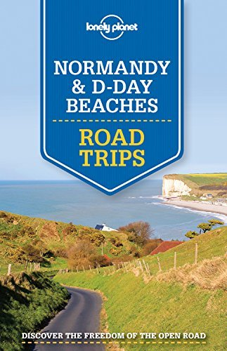 Lonely Planet Normandy & D-Day Beaches Road Trips (Travel Guide) by Lonely Planet (2015-07-01)