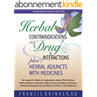 Herbal Contraindications and Drug Interactions Plus Herbal Adjuncts With Medicines (English Edition)