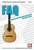 FAQ: Classic Guitar Care and Setup (English Edition)