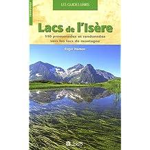 Lacs de l'Isère : 110 Promenades et randonnées vers les lacs de montagne