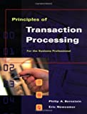 Principles of Transaction Processing for the Systems Professional (The Morgan Kaufmann Series in Data Management Systems)