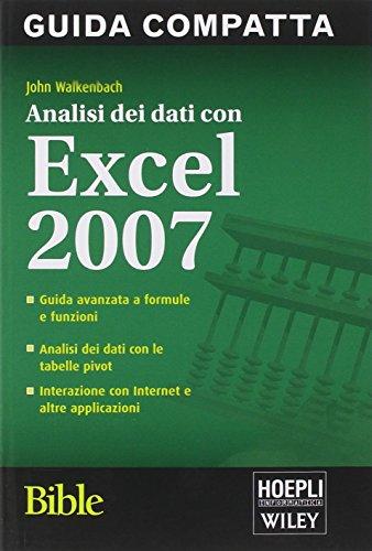 Analisi dei dati con Excel 2007. Bible