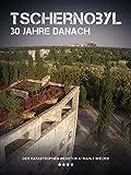 Tschernobyl - 30 Jahre danach