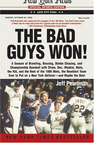 the-bad-guys-won-a-season-of-brawling-boozing-bimbo-chasing-and-championship-baseball-with-straw-doc-mookie-nails-the-kid-and-t-by-jeff-pearlman-1-may-2005-paperback
