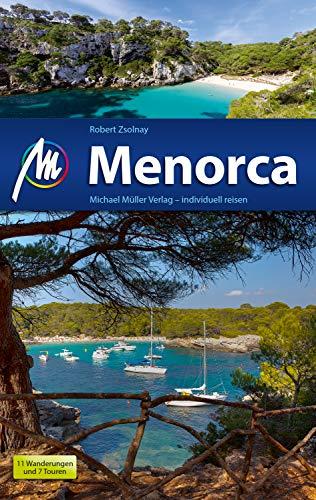 Menorca Reiseführer Michael Müller Verlag: Individuell reisen mit vielen praktischen Tipps (MM-Reiseführer)