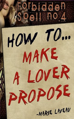 forbidden-spell-no-4-how-to-make-a-lover-propose-lost-spells-of-marie-laveau-english-edition