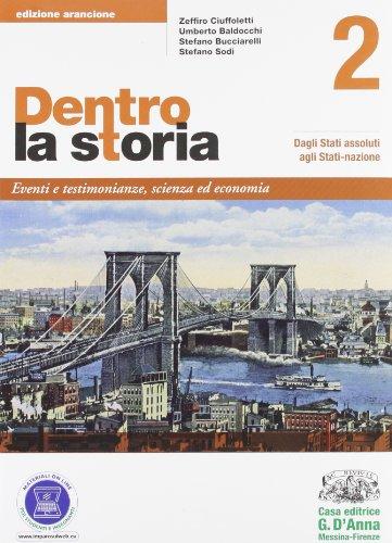 Dentro la storia. Ediz. arancione. Per le Scuole superiori. Con espansione online: 2