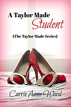 A Taylor Made Student: The Taylor Made Series by [Ward, Carrie Anne]