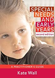 Special Needs & Early Years: A Practitioner's Guide