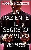 La paziente  Il segreto di Ovidio: Insieme le due inchieste di Marco Gervasi