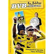 BVB-Album: Unvergessliche Sprüche, Fotos, Anekdoten