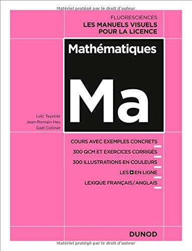 Mathématiques - Cours avec exemples concrets, 350 QCM et exercices corrigés. par Loïc Teyssier