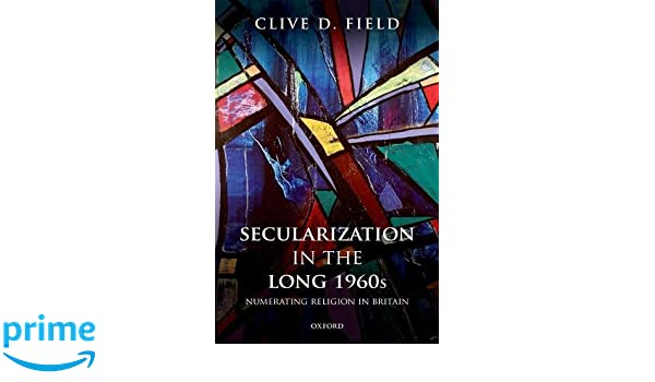 Secularization in the Long 1960s: Numerating religion in Britain