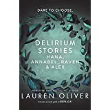 Delirium Stories: Hana, Annabel, Raven and Alex (English Edition)