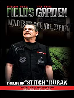 From the Fields to the Garden: The Life of Stitch Duran (English Edition)