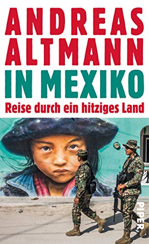 In Mexiko: Reise durch ein hitziges Land