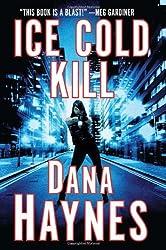 Ice Cold Kill by Dana Haynes (2013-04-17)