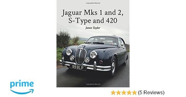 JAGUAR BOOK TAYLOR MK2 420 S-Type Mk1 MKII Mark 2