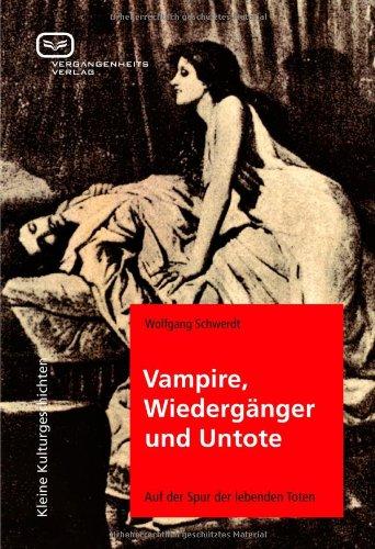 Buchseite und Rezensionen zu 'Vampire, Wiedergänger und Untote. Auf der Spur der lebenden Toten' von Wolfgang Schwerdt