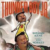 Thunder Boy Jr. by Sherman Alexie (2016-05-10)