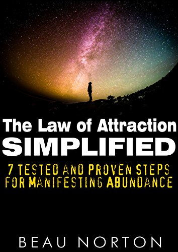 the-law-of-attraction-simplified-7-tested-and-proven-steps-for-manifesting-abundance-english-edition