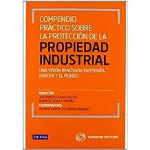 Compendio práctico sobre la protección de la propiedad industrial