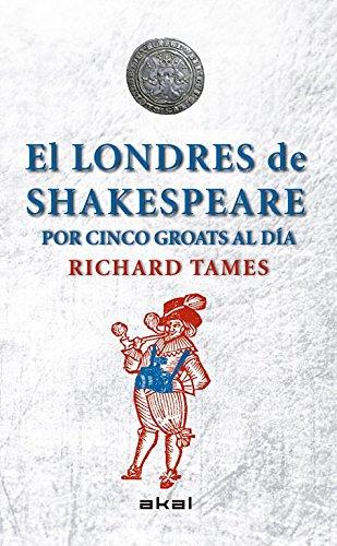 El Londres de Shakespeare con 5 groats al día
