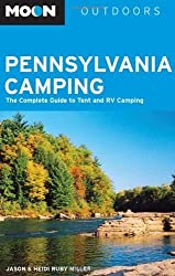 Moon Pennsylvania Camping: The Complete Guide to Tent and RV Camping (Moon Outdoors) by Jason Miller (2006-05-04)