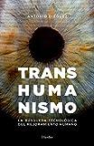 Image de Transhumanismo: La búsqueda tecnológica del mejoramiento humano