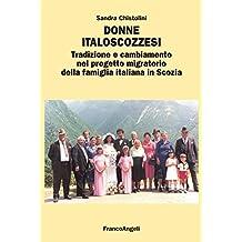 Donne italoscozzesi. Tradizione e cambiamento nel progetto migratorio della famiglia italiana in Scozia